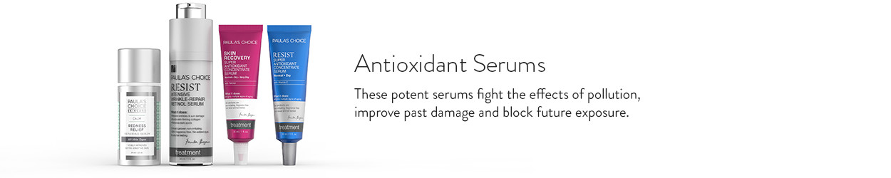 Antioxidant Serums - These potent serums fight the effects of pollution, improve past damage and block future exposure.