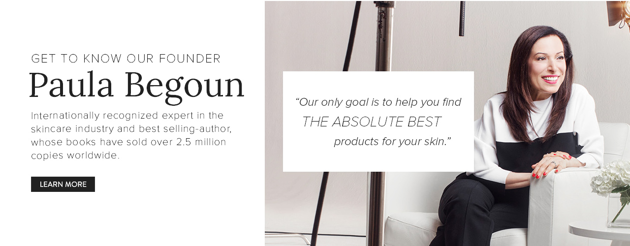 Get to Know Our Founder, Paula Begoun.