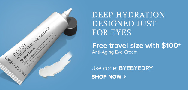 Deep Hydration Designed Just For Your Eyes. Free RESIST Anti-Aging Eye Cream travel-size with $100+. Use code: BYEBYEDRY. Shop Now.